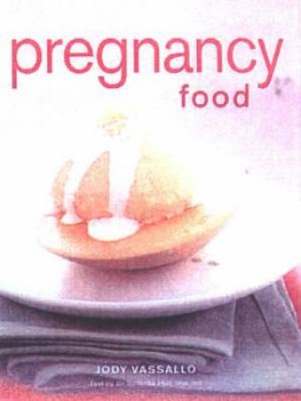 Health For Life: Pregnancy Food by Jody Cassallo