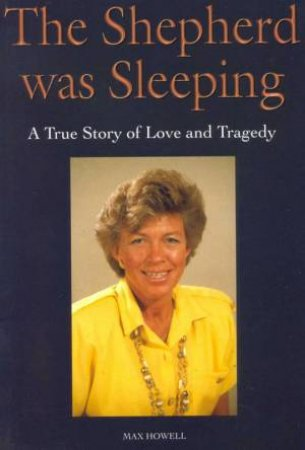 Reet Howell: The Shepherd Was Sleeping by Maxwell L Howell