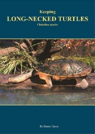 Keeping Long-necked turtles by Darren  Green