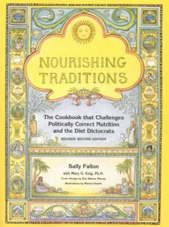 Nourishing Traditions by Sally Fallon & Mary G. Enig & Pat Connolly