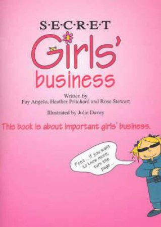 Secret Girls Business by Fay Angelo & Heather Anderson