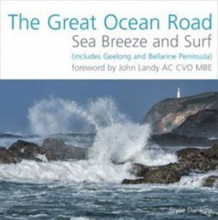 The Great Ocean Road: Sea Breeze And Surf by Bryce Dunkley