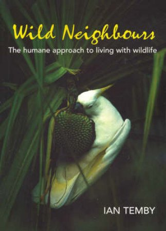 Wild Neighbours by Ian Temby