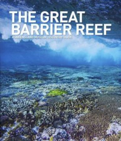 A Queensland Museum Guide: The Great Barrier Reef