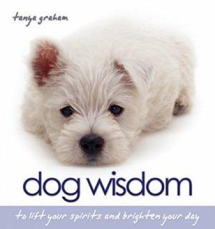 Dog Wisdom by Tanya Graham