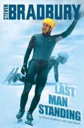 Steven Bradbury: Last Man Standing by Bradbury & Smart