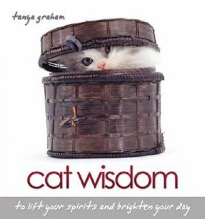 Cat Wisdom by Tanya Graham