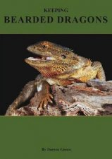 Keeping Bearded Dragons by Darren Green