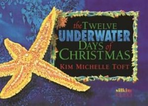 The Twelve Underwater Days Of Christmas by Kim Michelle Toft