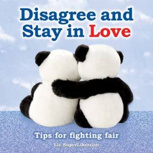 Disagree and Stay in Love by Liz SuperLibrarian