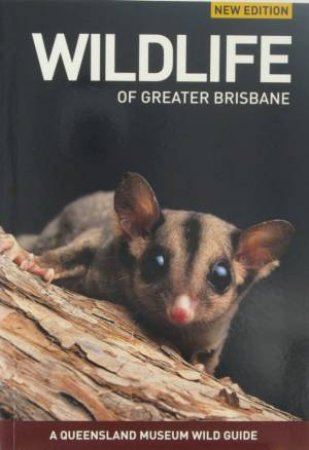 A Queensland Museum Guide: Wildlife Of Greater Brisbane - 2 ed by Various