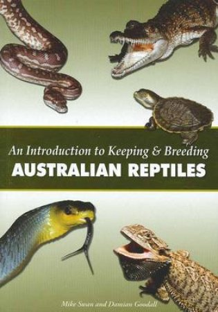 An Introduction to Keeping & Breeding Australian Reptiles by Steve Parish