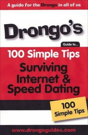 Drongo's 100 Simple Tips: Surviving Internet And Speed Dating by Joanne Schoenwald
