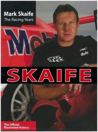 Mark Skaife: The Racing Years by Andrew Clarke