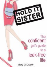 Hold it Sister by Mary O'Dwyer
