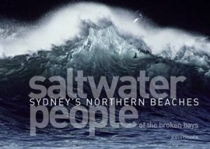 Saltwater People of the Broken Bays: Sydney's Northern Beaches