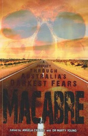 Macabre: A Journey Through Australia's Worst Fears