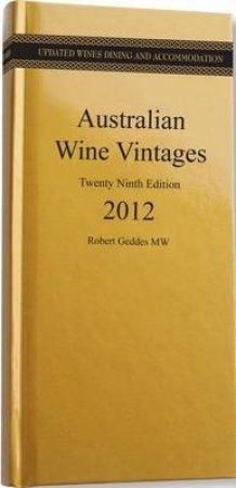Australian Wine Vintages 2012 - 29 ed by Robert Geddes