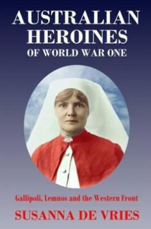 Gallipoli, Lemnos And The Western Front by Susanna De Vries