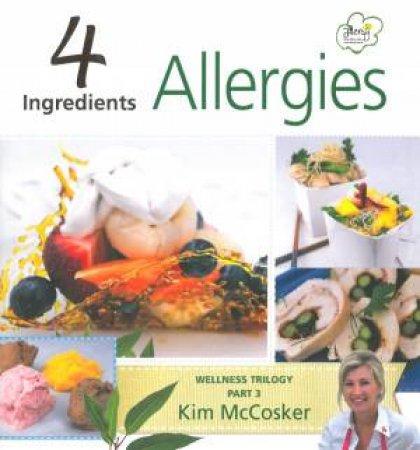 4 Ingredients Allergy Free by Kim McCosker