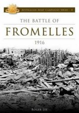 Australian Army Campaigns Series The Battle Of Fromelles 1916