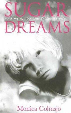 Sugar Dreams by Monica Colmsjo
