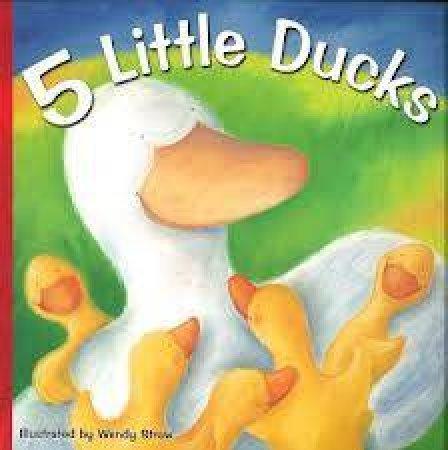 5 Little Ducks by Wendy Straw