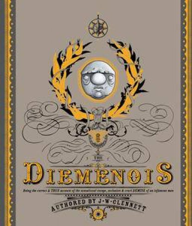 The Diemenois: being the correct and true account of the sensational escape, seclusion, and cruel demise of a most infam by J.W Clennett