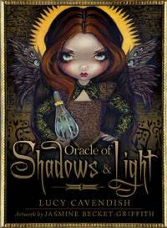 IC: Oracle of Shadow & Light by Lucy Cavendish & Jasmine Beckett-Griffith