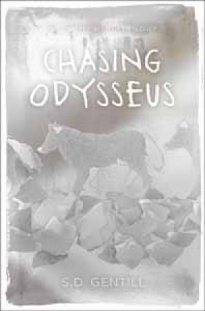 Chasing Odysseus by S.D. Gentill