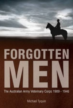 Forgotten Men by Michael Tyquin