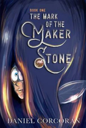The Mark Of The Maker Stone by Daniel Corcoran
