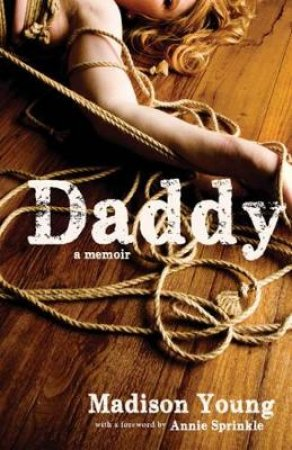 Daddy by Madison Young & Annie  Sprinkle
