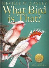 What Bird Is That? by Neville W Cayley