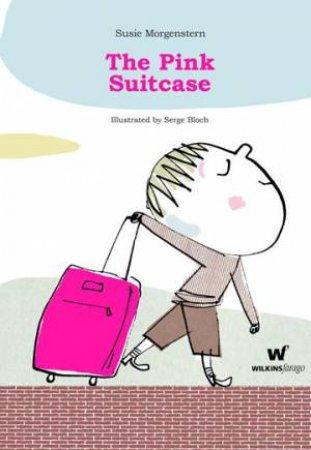 The Pink Suitcase by Susie Morgenstern & Serge Bloch