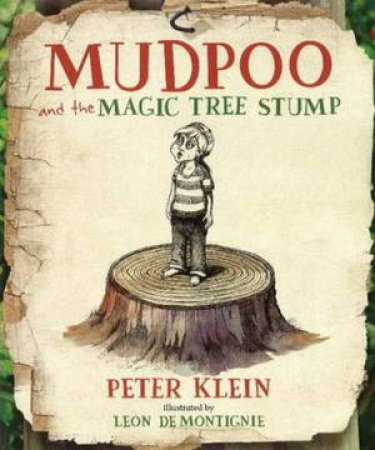 Mudpoo and the Magic Tree Stump by Peter Klein