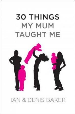30 Things My Mum Taught Me