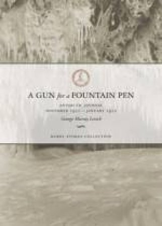 A Gun for a Fountain pen: Antarctic Journal November 1910-January 1912