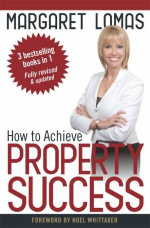 How To Achieve Property Success by Margaret Lomas