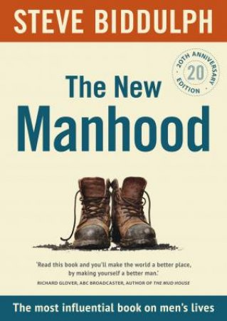 The New Manhood [20th Anniversary Edition] by Steve Biddulph