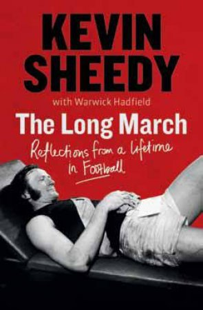 The Long March by Kevin Sheedy
