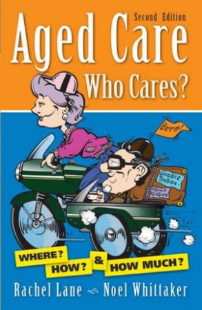 Aged Care Who Cares - 2nd Ed.
