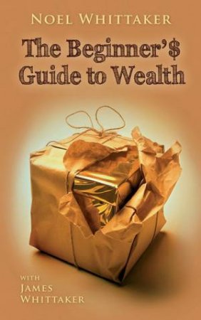 The Beginner's Guide To Wealth - 2nd Ed