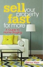 Sell Your Property Fast For More by Katrina Maes