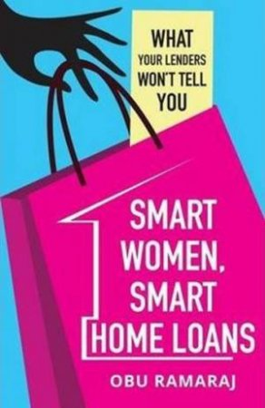 Smart Women, Smart Home Loans by Obu Ramaraj