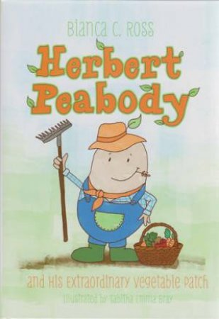 Herbert Peabody and His Extraordinary Vegetable Patch by Bianca C. Ross