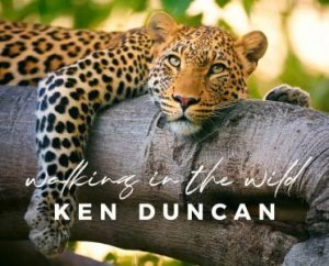 Walking In The Wild by Ken Duncan