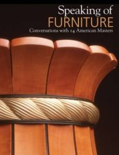 Speaking of Furniture Conversations with 14 American Masters