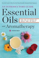 Essential Oils and Aromatherapy by Sonoma Press