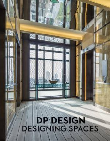 DP Design: Designing Spaces by DP Architects